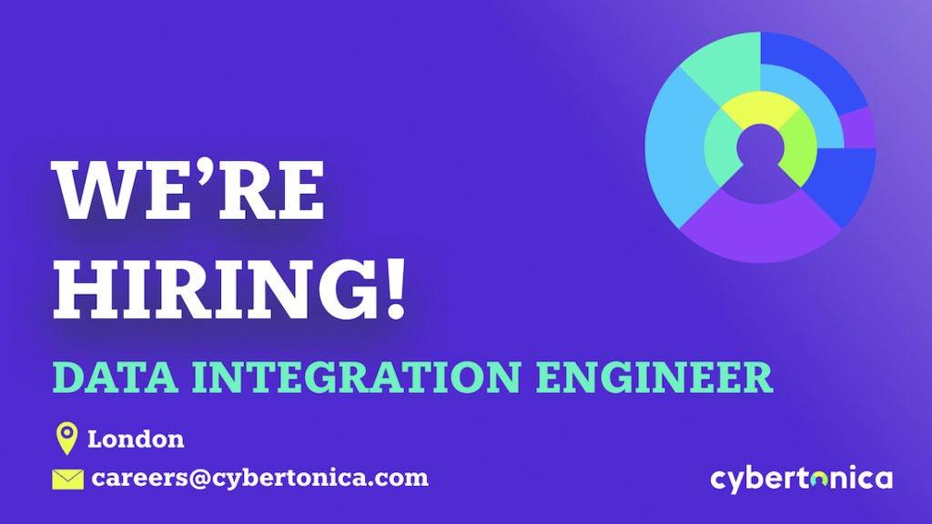 Cybertonica's London office is hiring a Data Integration Engineer